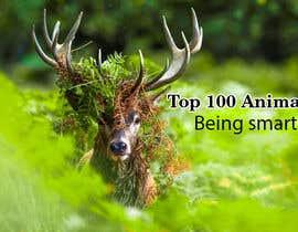 Nro 91 kilpailuun Create a Youtube thumbnail photo ----- for a youtube video (Top 100 Animals being smart) käyttäjältä sobujhossaingrea