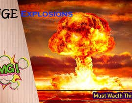 #62 untuk Create a Youtube thumbnail photo ----- for a youtube video (Huge explosions) oleh mdzahurulhaque