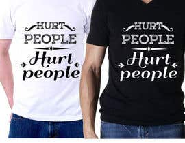 #47 untuk Design a T-Shirt for HURT PEOPLE oleh hyroglifbeats