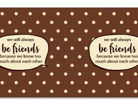 #72 for We will always be best friends by ConceptGRAPHIC