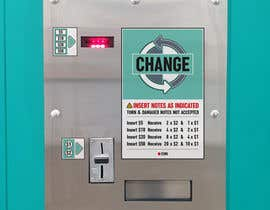 #21 for Design a sticker for a change machine by jgsalaza