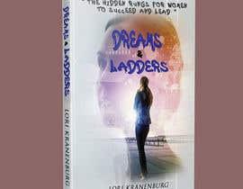#198 cho Dreams & Ladders - Book Cover Design bởi srumby17