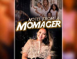 "#17 untuk This is a contest to design ebook graphics for ""Notes from a Momager""  Author: Zhansaya Dixon - 17/01/2021 04:16 EST oleh abid4design"