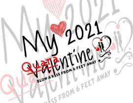 #51 for Make Better Design for Mug Valentine Quarantine by hmraj990099
