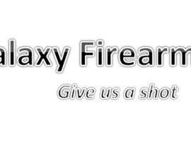 #221 cho Write a tag line/slogan for Galaxy Firearms bởi derekmoodley