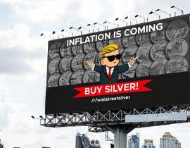 nº 495 pour Design a billboard for /r/WallStreetSilver par debsomadder