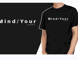 #84 untuk Need t-shirt design for Mind Your Credit oleh Samiya409