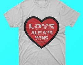 #68 для artistic T-shirt graphics, Love Always Wins от Shahabuddinsbs