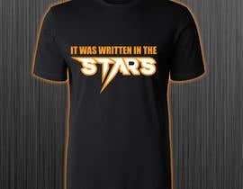 #100 untuk Artistic T-Shirt Design, It Was Written In The Stars oleh azmiridesign