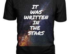 #4 untuk Artistic T-Shirt Design, It Was Written In The Stars oleh craman205