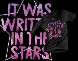 #97 untuk Artistic T-Shirt Design, It Was Written In The Stars oleh creative0nation
