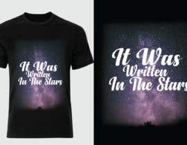 #84 untuk Artistic T-Shirt Design, It Was Written In The Stars oleh ABSiddikur