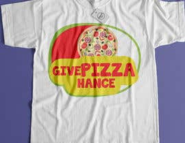 #109 for Artistic T-Shirt Design, Give Pizza Chance af jhmaruf42