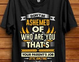 nº 119 pour T-shirt design (ash) par shatabdi3626