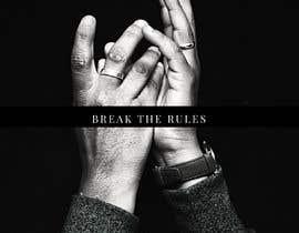 #51 для Cover Art Needed For ' Break the Rules' от izzaziahmar