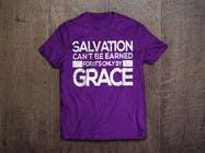 Graphic Design Konkurrenceindlæg #1 for Design a T-Shirt for Salvation grace