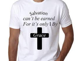 #7 para Design a T-Shirt for Salvation grace por Fratelo102