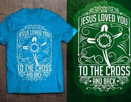 Nro 27 kilpailuun Design a T-Shirt for loved you to the cross and back käyttäjältä GautamHP