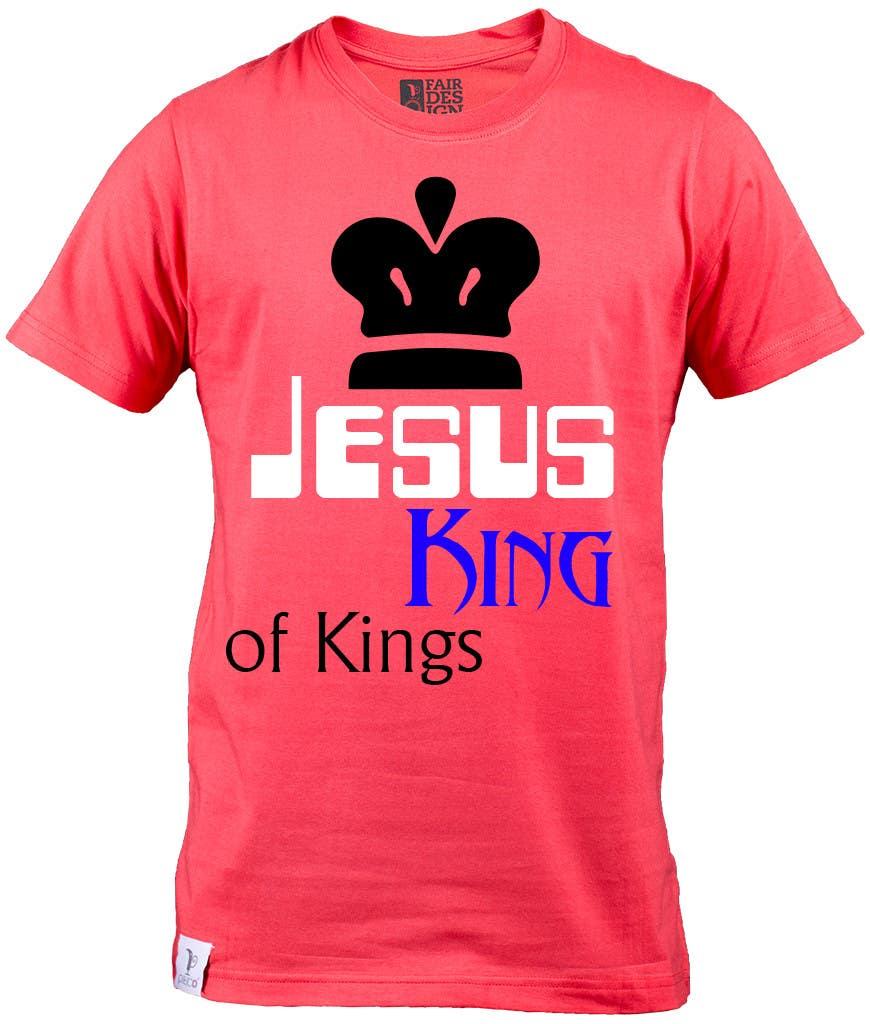 Konkurrenceindlæg #                                        22                                      for                                         Design a T-Shirt for Jesus King of Kings