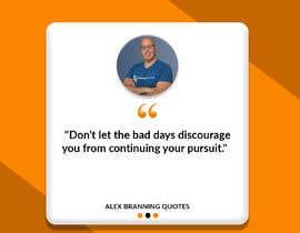 Nro 74 kilpailuun Instagram Post for Alex Branning quotes (winner will be asked to make Canva template) käyttäjältä saymonsarkar