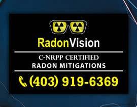 #35 pentru Advertising sign design for radon mitigation company de către dreamcatcherSL