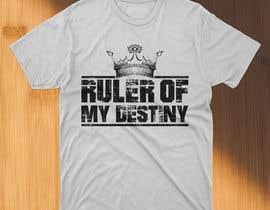 #24 for Ruler of my destiny t-shirt by asifhassansabbir