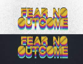 #612 for Logo - Fear No Outcome by solutions4sure