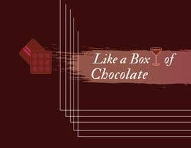 Nro 32 kilpailuun Like A Box of Chocolate käyttäjältä malihavarsha111