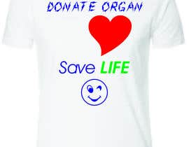 #14 untuk Design a T-Shirt for organ donation oleh mbhattacharyya70