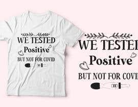 #16 pentru Custom Typography Graphic Design - We Tested Positive de către ferdousisultana2