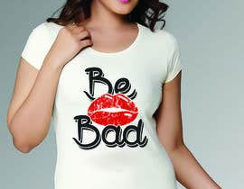 "#28 for Design a T-Shirt for ""Be Bad"" Design af ralfgwapo"