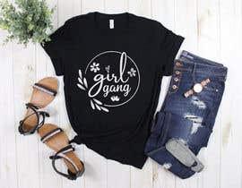 #128 for TShirt Design - Girl Gang af sifatara5558