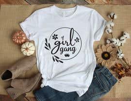 #130 for TShirt Design - Girl Gang af sifatara5558