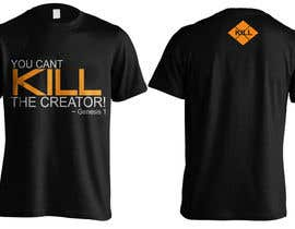 #13 for Design a T-Shirt for you cannot kill the creator by Bugz318
