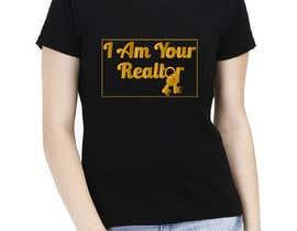 """#178 untuk """"I Am Your Realtor"""" T-Shirt Design oleh Alamgir6898"""