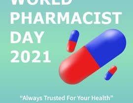 #9 untuk Create a poster for 'World Pharmacist Day 2021' oleh yoursuly