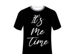 nº 24 pour It's Me Time Tshirt Design par FaridKhan039