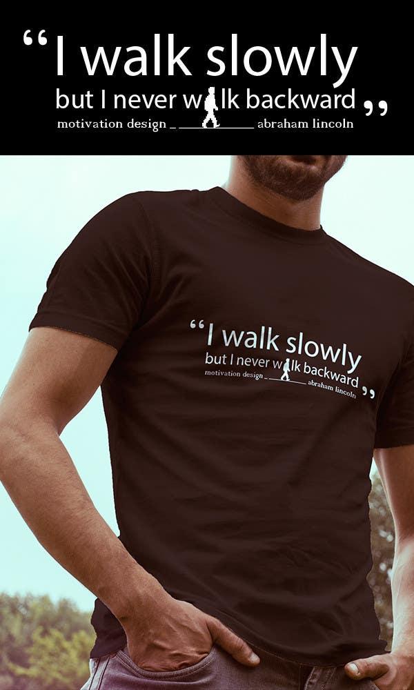 Konkurrenceindlæg #                                        7                                      for                                         Design a T-Shirt for Motivation Business
