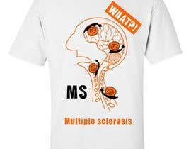 #12 para Design a T-Shirt for MS Awareness por Monkey777
