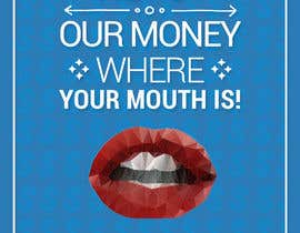 "#27 para Design a postcard with theme ""We put our money where your mouth is!"" por MarinaBooo"