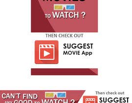 #18 untuk Design an Advertisement for Suggest Movie App oleh rajath656