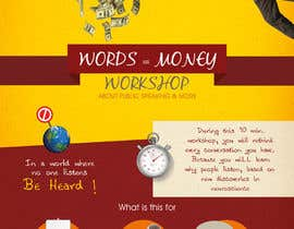 abdofrahat tarafından Design a Flyer for Our Workshop: Words = Money için no 3