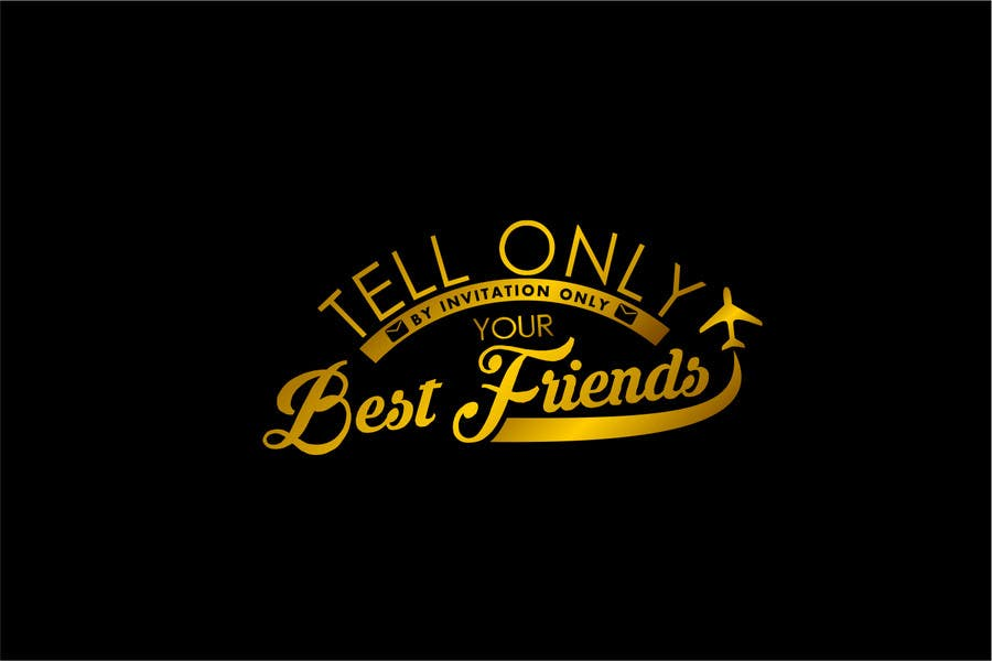 """Konkurrenceindlæg #                                        87                                      for                                         Design a Logo for a luxury travel company """"Tell Only Your Best Friends"""""""