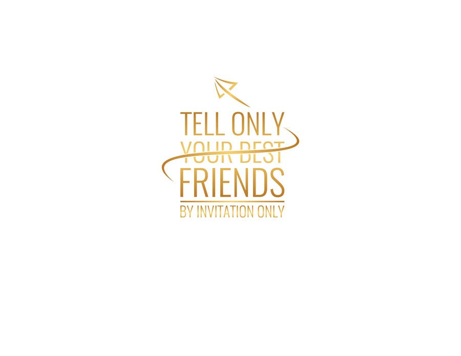 """Konkurrenceindlæg #                                        85                                      for                                         Design a Logo for a luxury travel company """"Tell Only Your Best Friends"""""""
