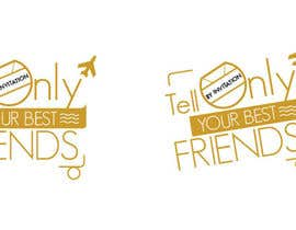 "#69 para Design a Logo for a luxury travel company ""Tell Only Your Best Friends"" por patlau"