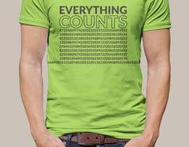 #33 para Design a T-Shirt for Slogan: Everything Counts por mailla