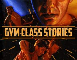 #11 for Poster for Gym Class Stories by dkv4arts