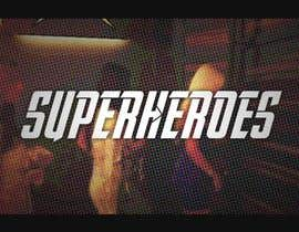 #13 untuk Teaser video for a SUPERHERO Event oleh vanlesterf