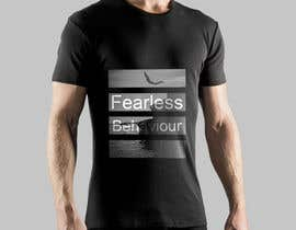 #30 para Design a T-Shirt for Fearlessonexxx por Muqeemdesigner