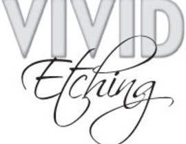 nº 26 pour Design a Logo for Vivid Etching par AngiH70